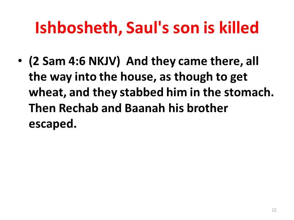 Ishbosheth, Saul s son is killed