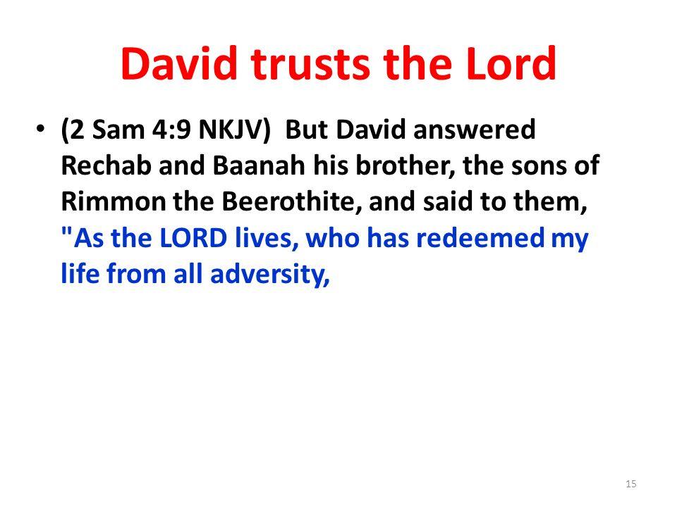 David trusts the Lord