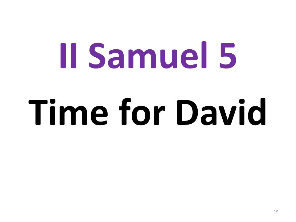 II Samuel 5 Time for David
