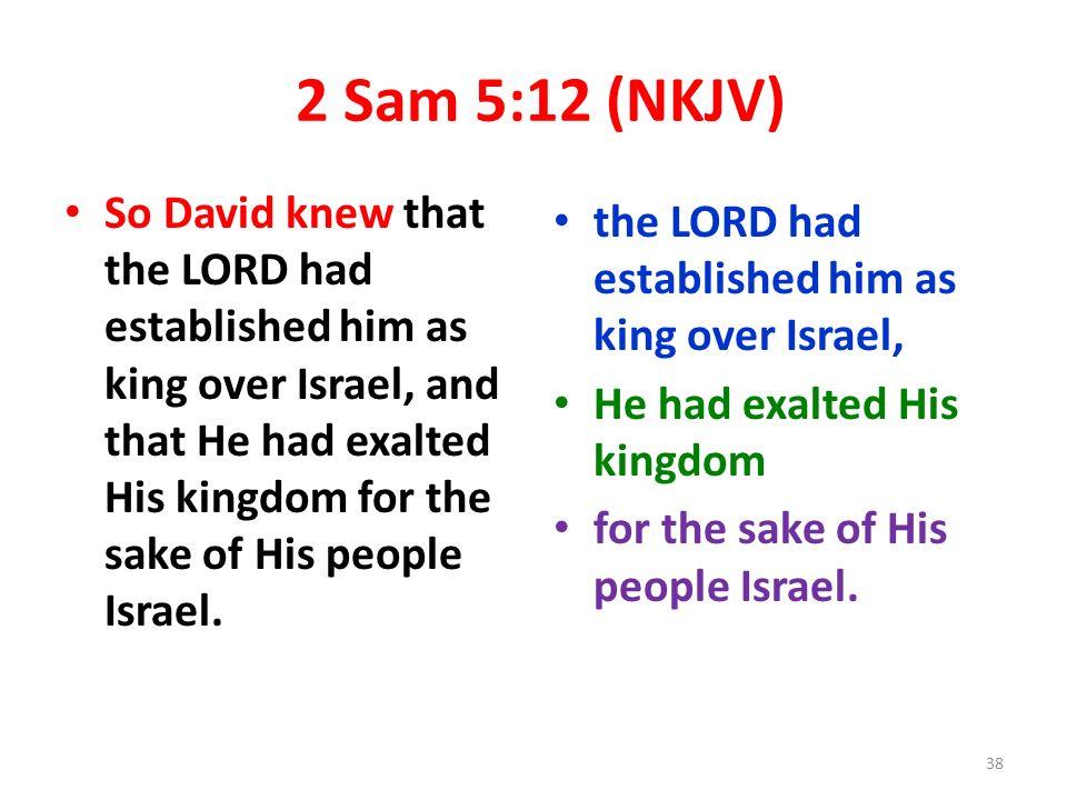 2 Sam 5:12 (NKJV)