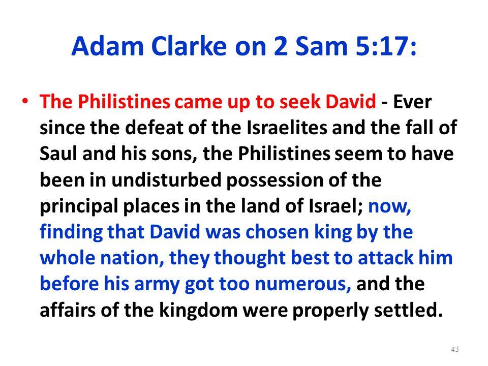 Adam Clarke on 2 Sam 5:17: