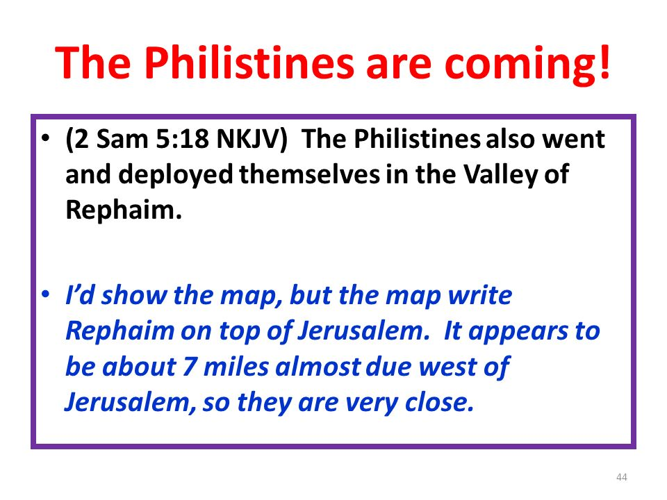 The Philistines are coming!