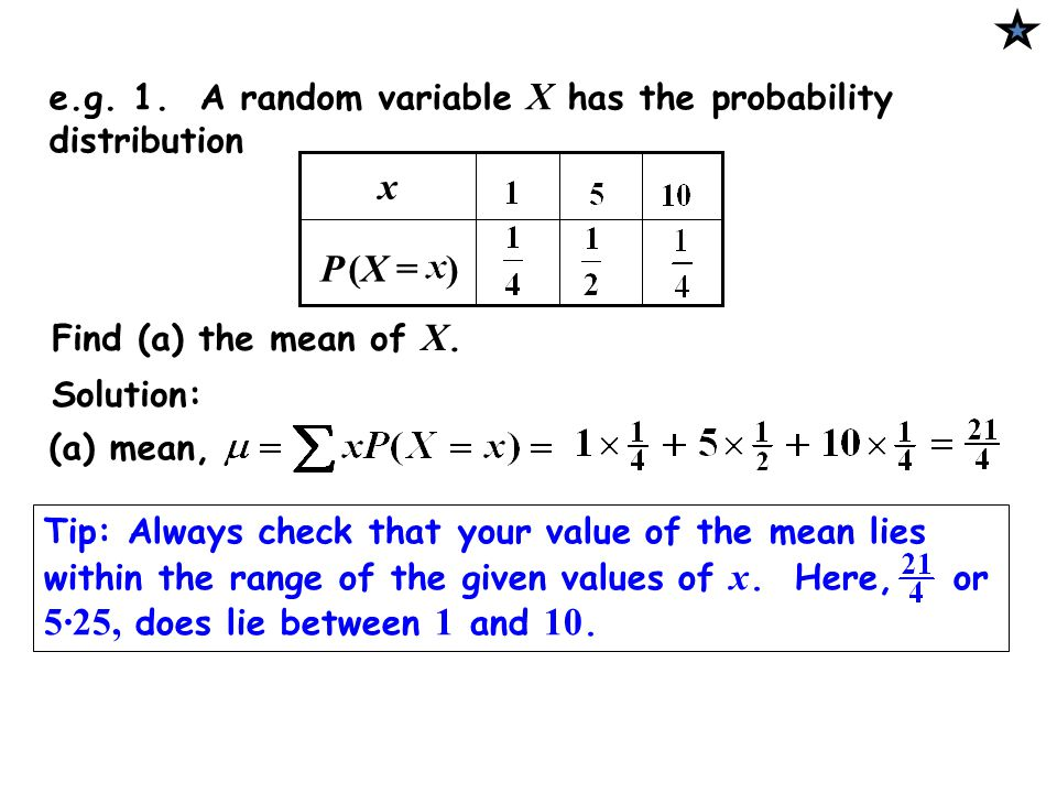 e.g. 1. A random variable X has the probability distribution