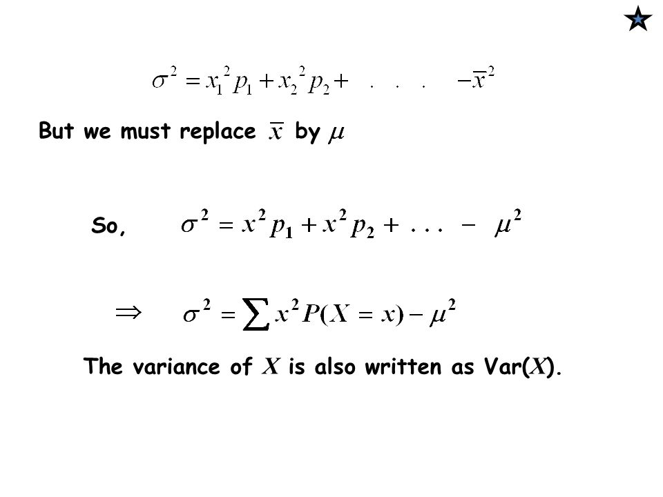The variance of X is also written as Var(X).