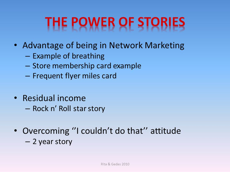 The power of stories Advantage of being in Network Marketing