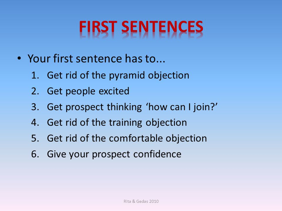 First Sentences Your first sentence has to...