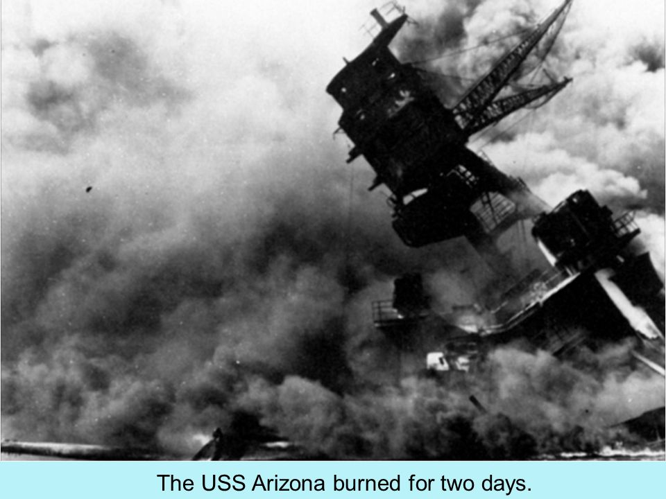 The USS Arizona burned for two days.