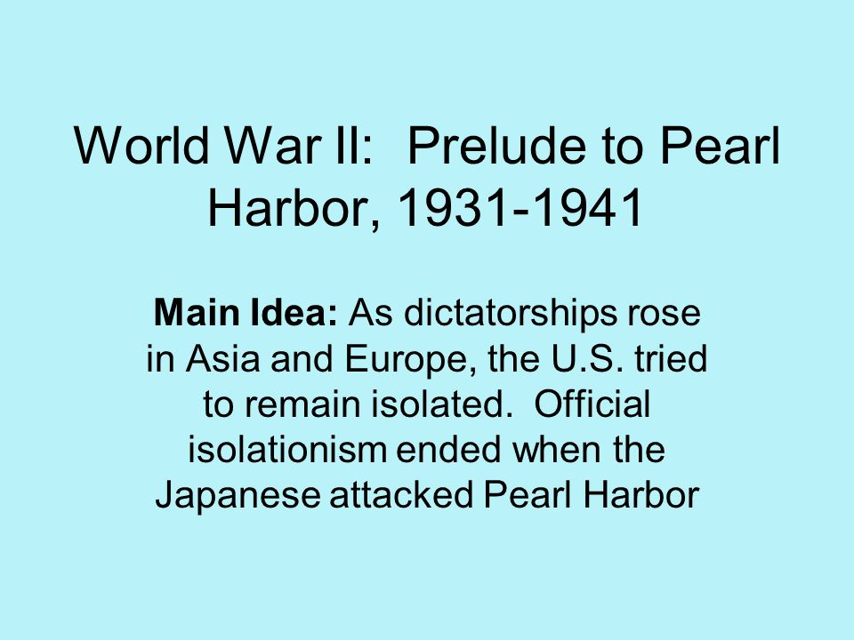 World War II: Prelude to Pearl Harbor, 1931-1941