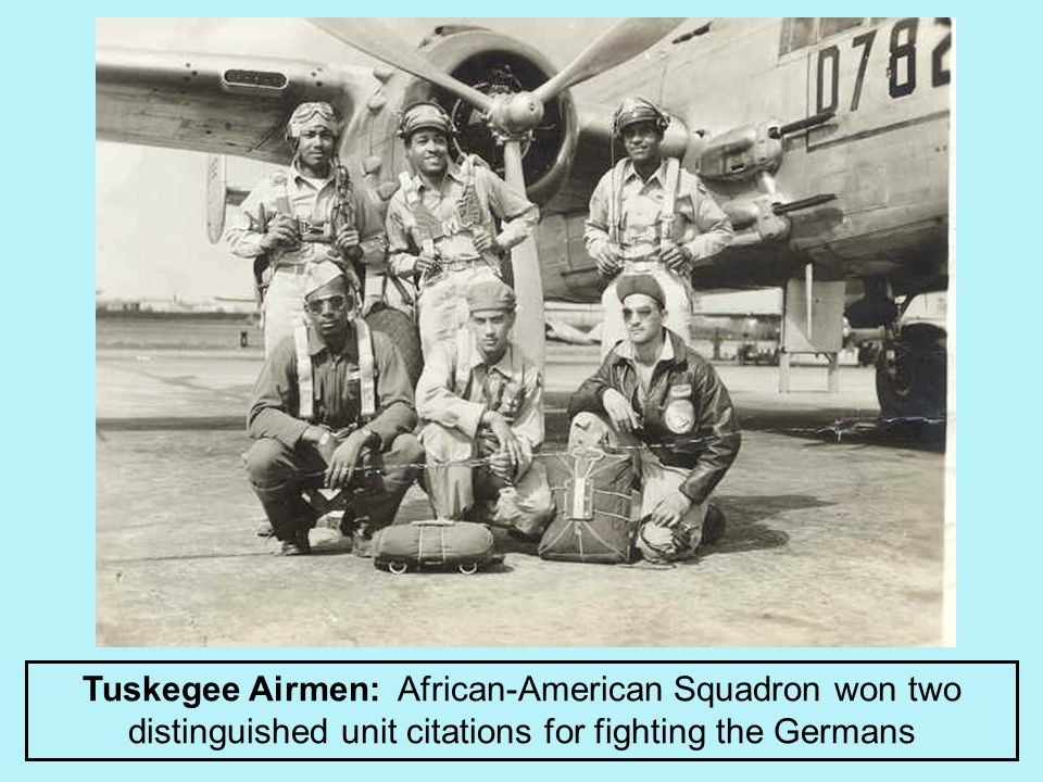 Tuskegee Airmen: African-American Squadron won two distinguished unit citations for fighting the Germans