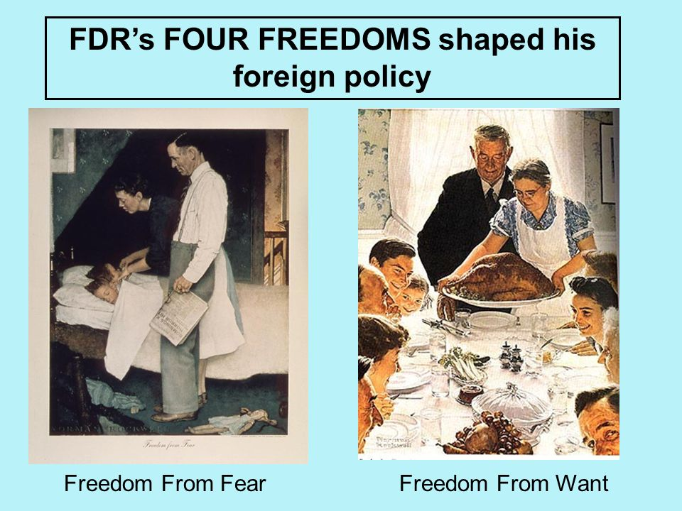 FDR's FOUR FREEDOMS shaped his foreign policy