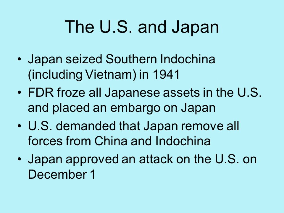 The U.S. and Japan Japan seized Southern Indochina (including Vietnam) in 1941.