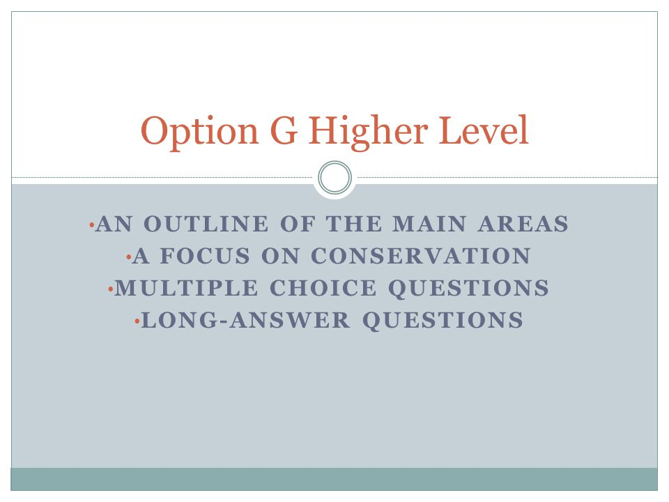 Option G Higher Level An outline of the main areas
