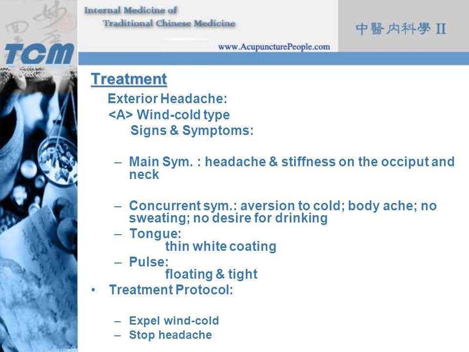 Treatment Exterior Headache: <A> Wind-cold type