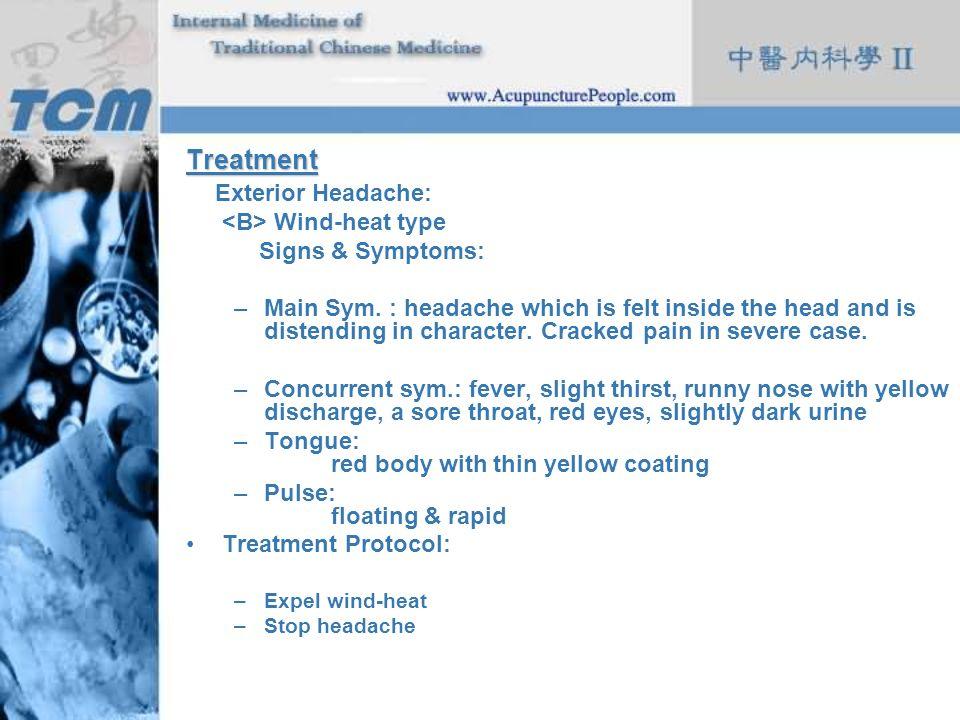 Treatment Exterior Headache: <B> Wind-heat type