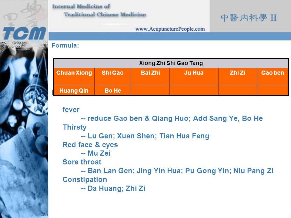 -- reduce Gao ben & Qiang Huo; Add Sang Ye, Bo He Thirsty