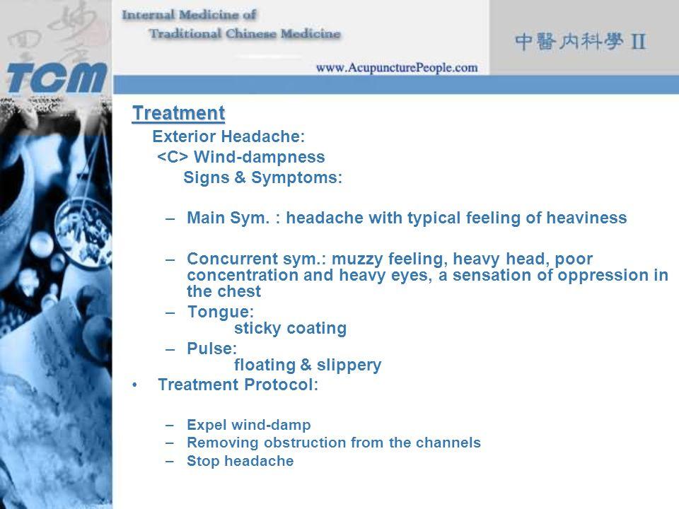 Treatment Exterior Headache: <C> Wind-dampness Signs & Symptoms: