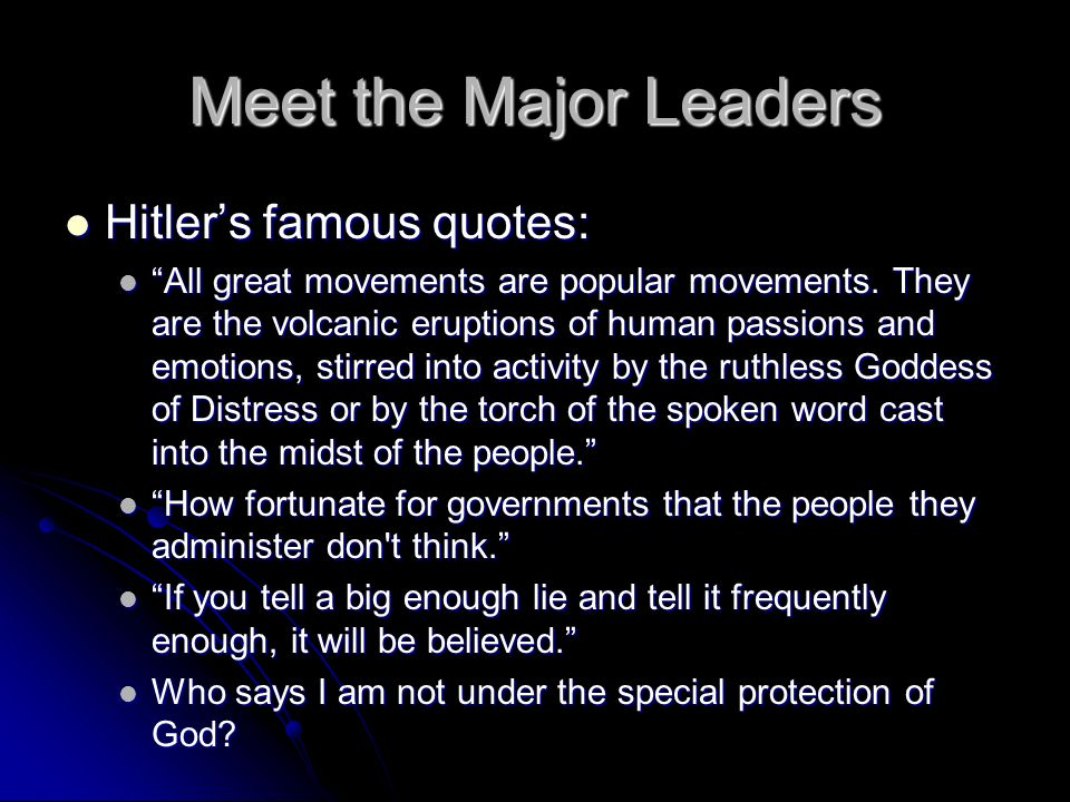 Meet the Major Leaders Hitler's famous quotes: