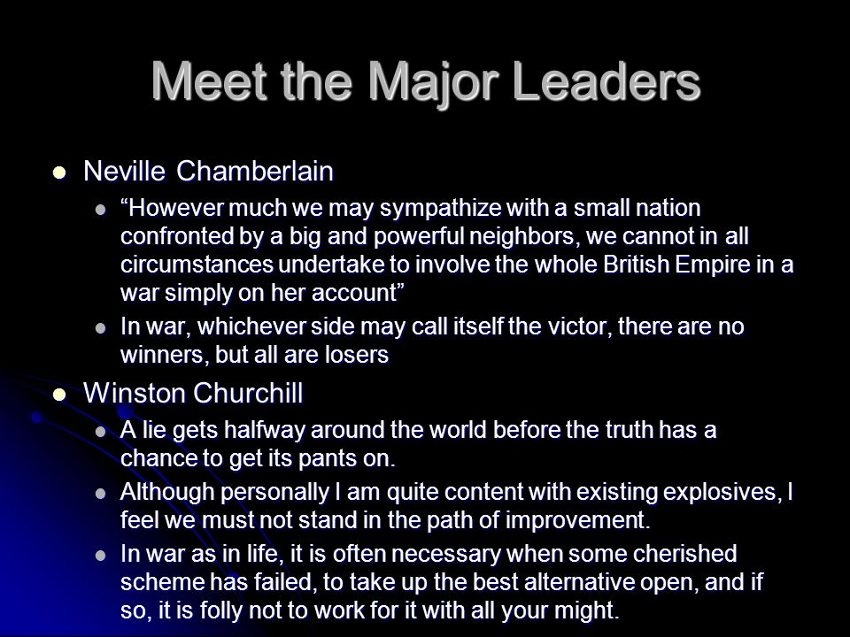 Meet the Major Leaders Neville Chamberlain Winston Churchill