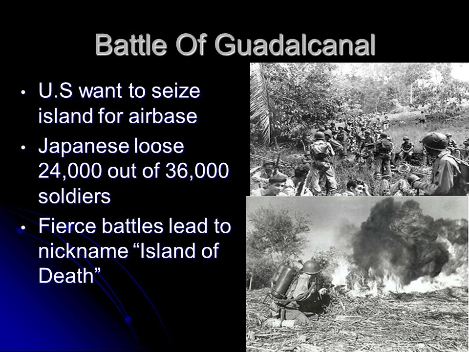 Battle Of Guadalcanal U.S want to seize island for airbase