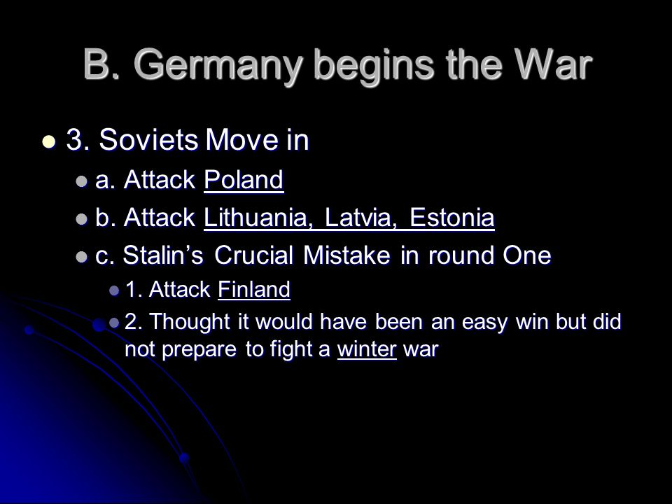 B. Germany begins the War