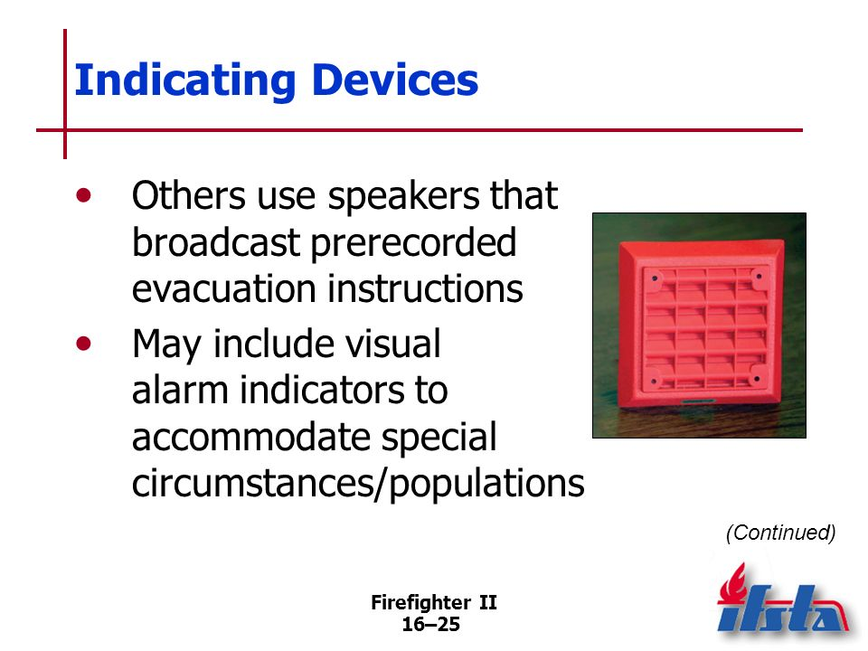 Indicating DevicesOthers use speakers that broadcast prerecorded evacuation instructions.