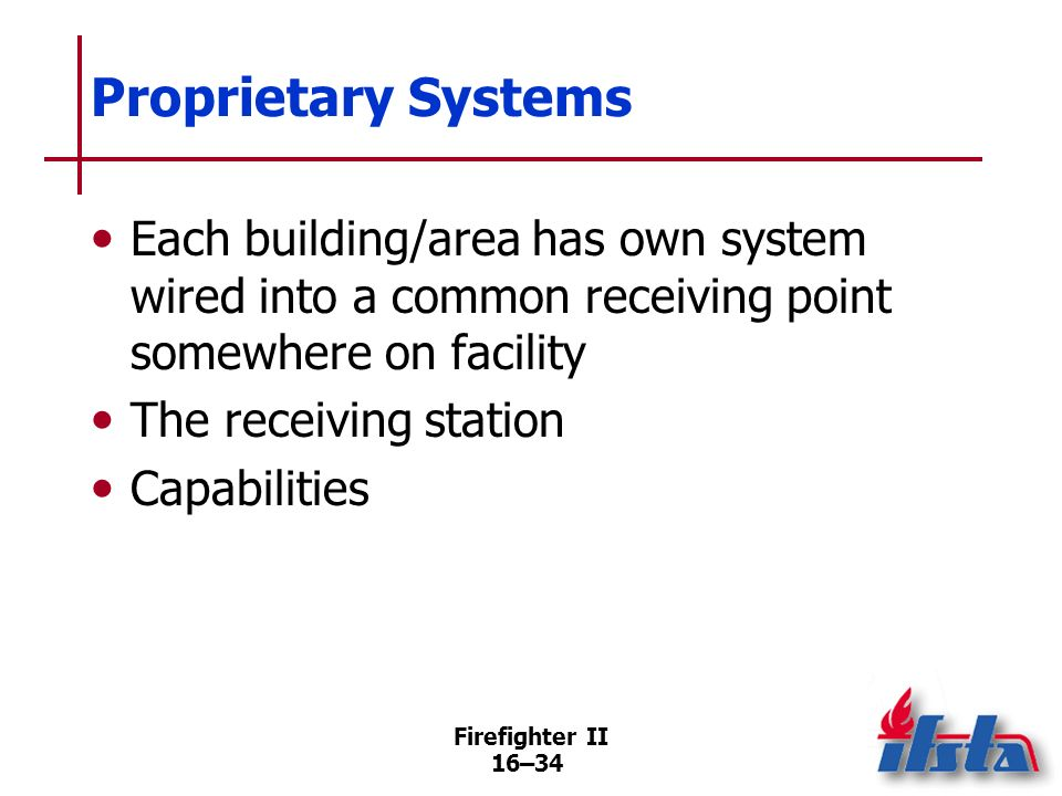 Proprietary Systems Each building/area has own system wired into a common receiving point somewhere on facility.