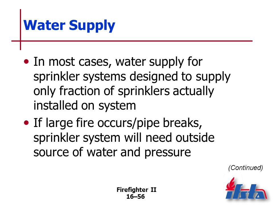 Water SupplyIn most cases, water supply for sprinkler systems designed to supply only fraction of sprinklers actually installed on system.