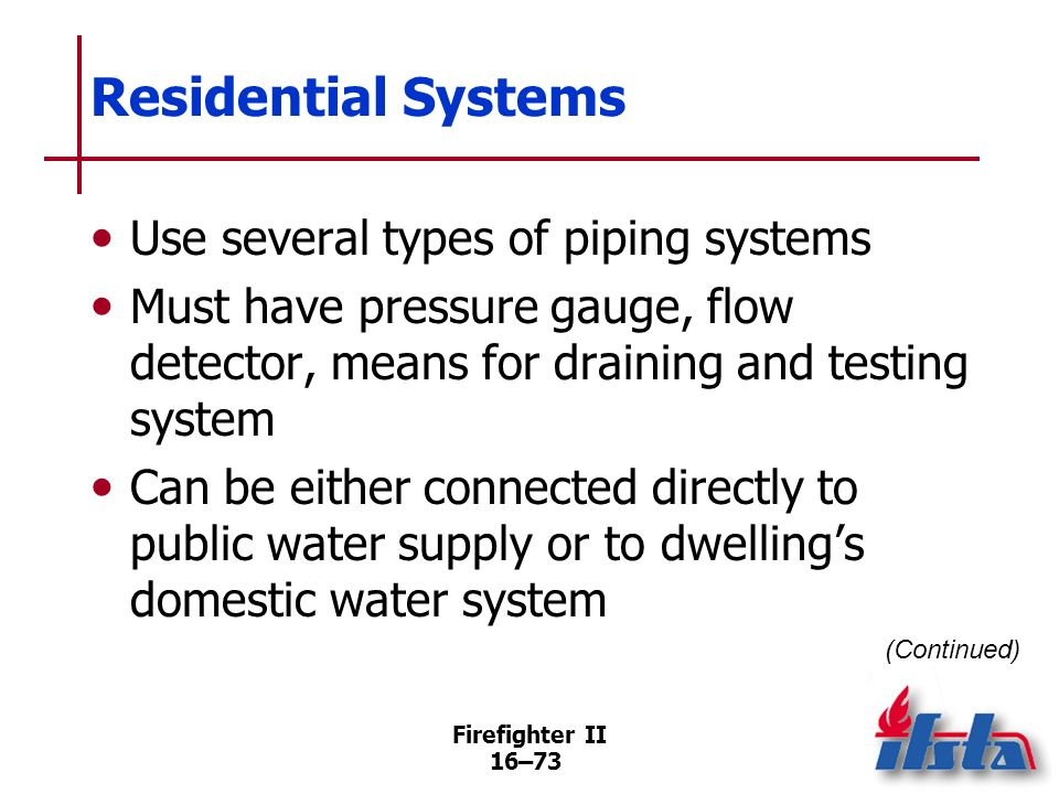 Residential Systems Use several types of piping systems