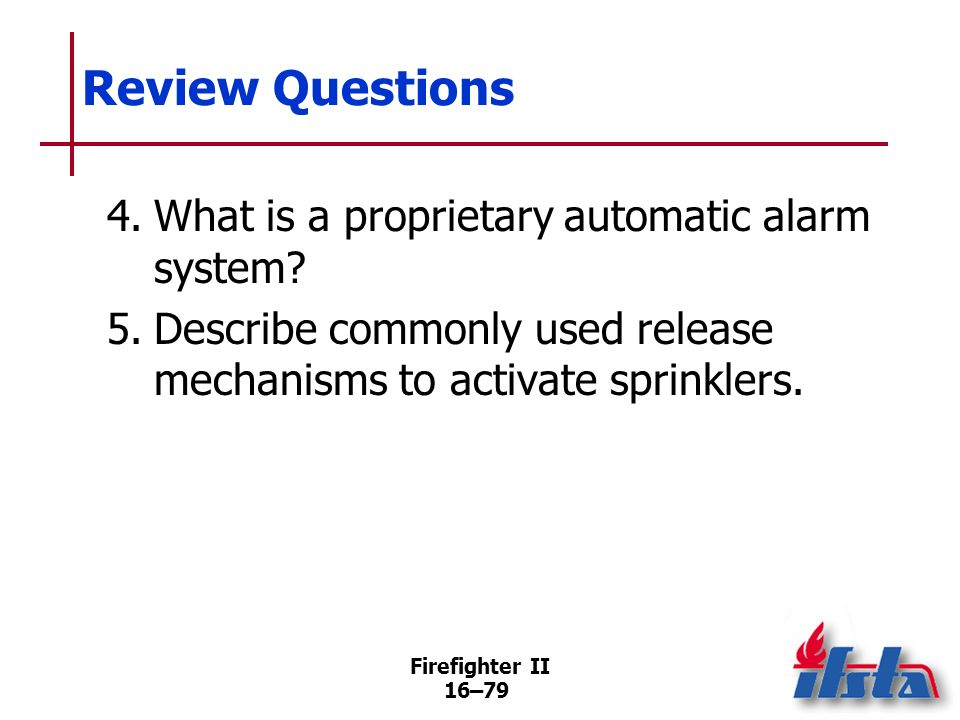 Review Questions 4. What is a proprietary automatic alarm system