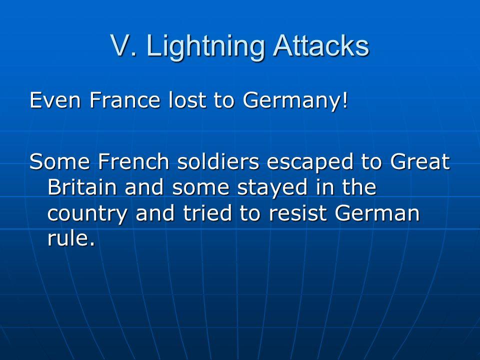V. Lightning Attacks Even France lost to Germany!