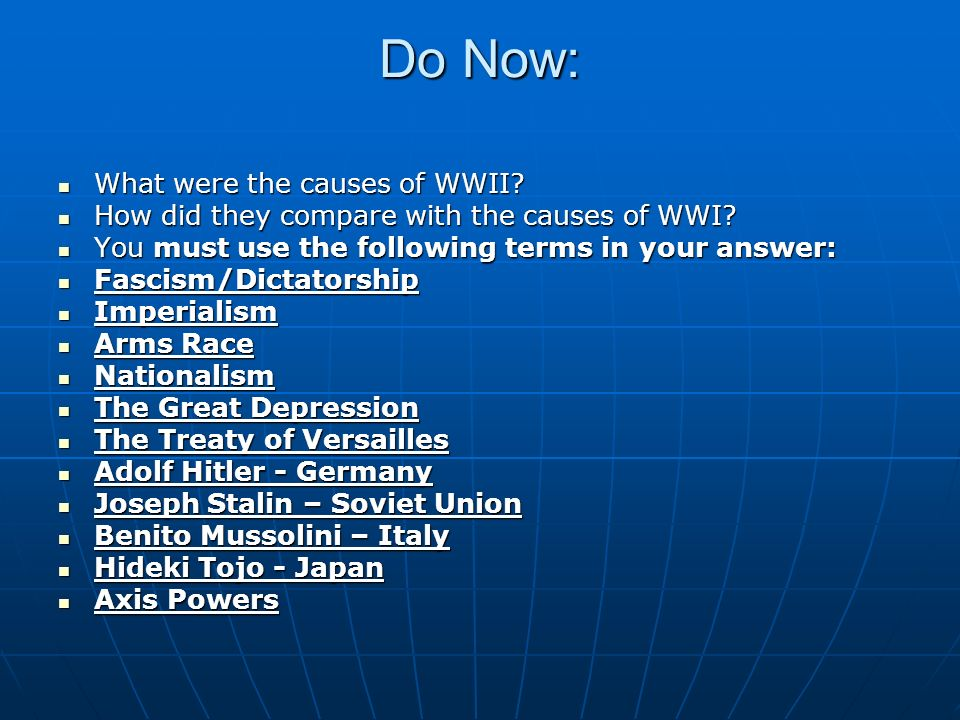 Do Now: What were the causes of WWII