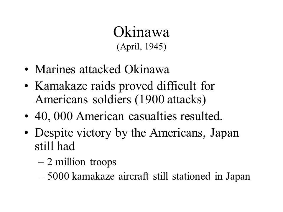Okinawa (April, 1945) Marines attacked Okinawa