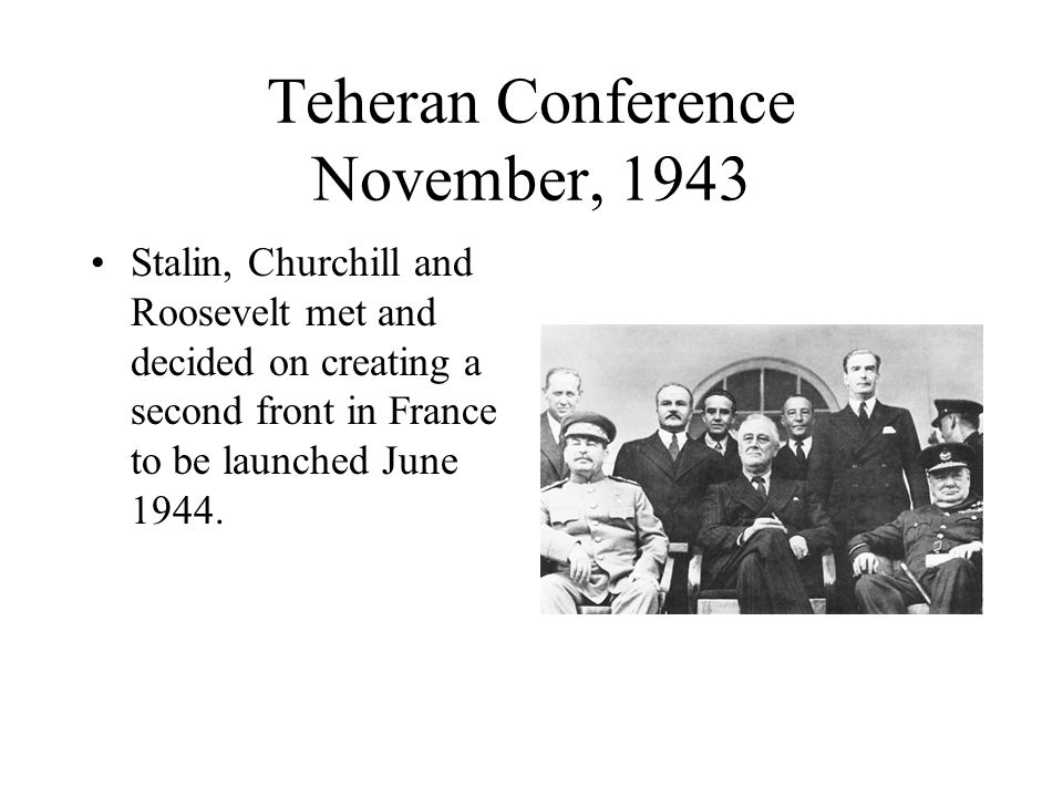 Teheran Conference November, 1943