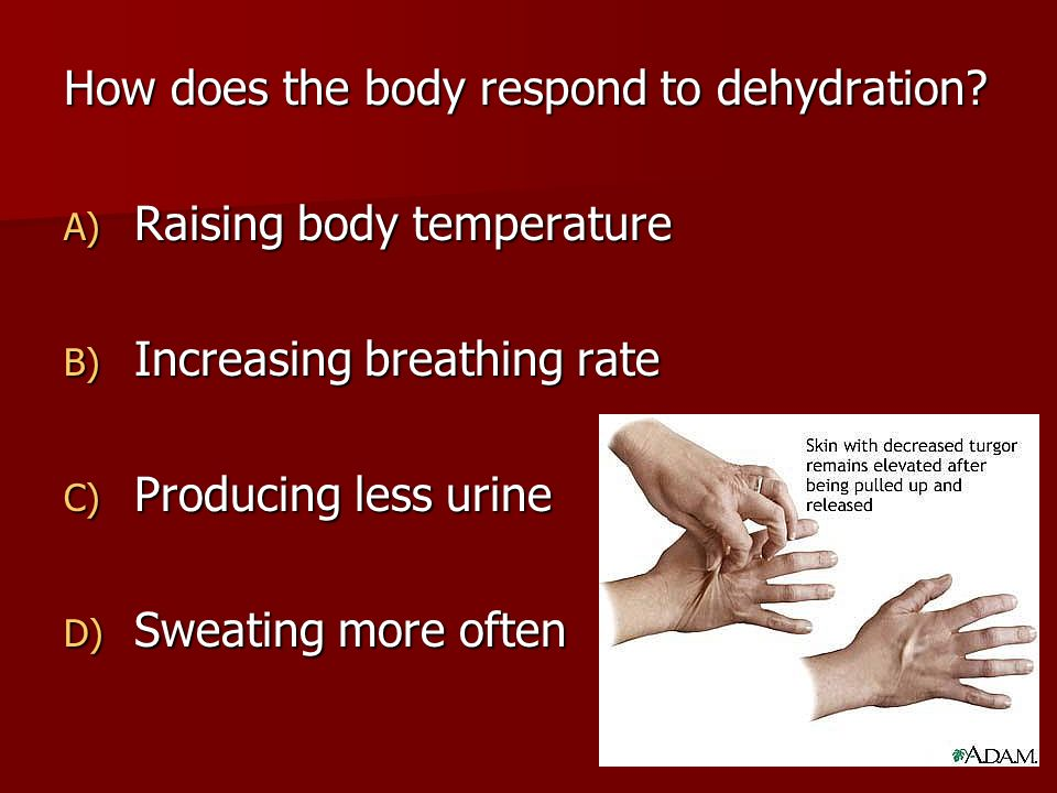 How does the body respond to dehydration