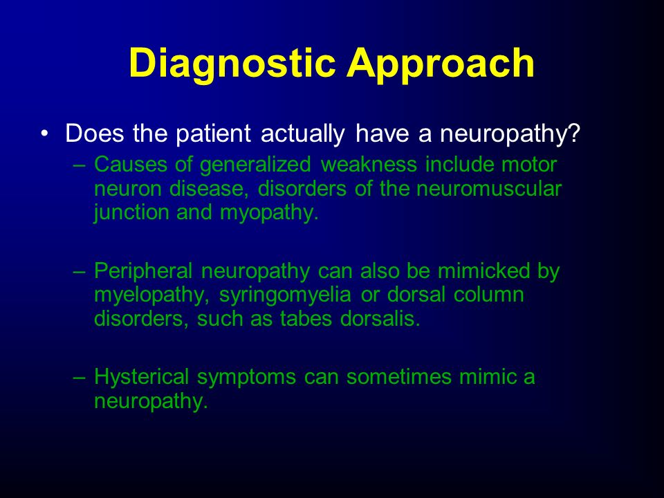 Diagnostic Approach Does the patient actually have a neuropathy