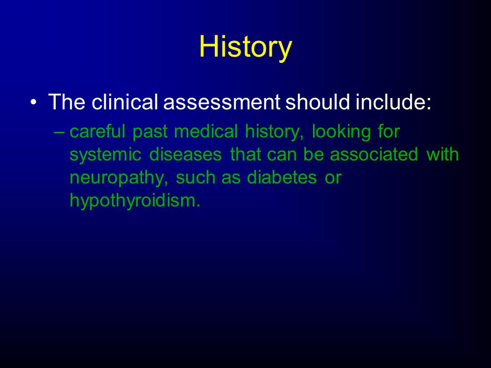 History The clinical assessment should include:
