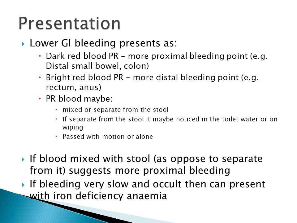 Presentation Lower GI bleeding presents as: