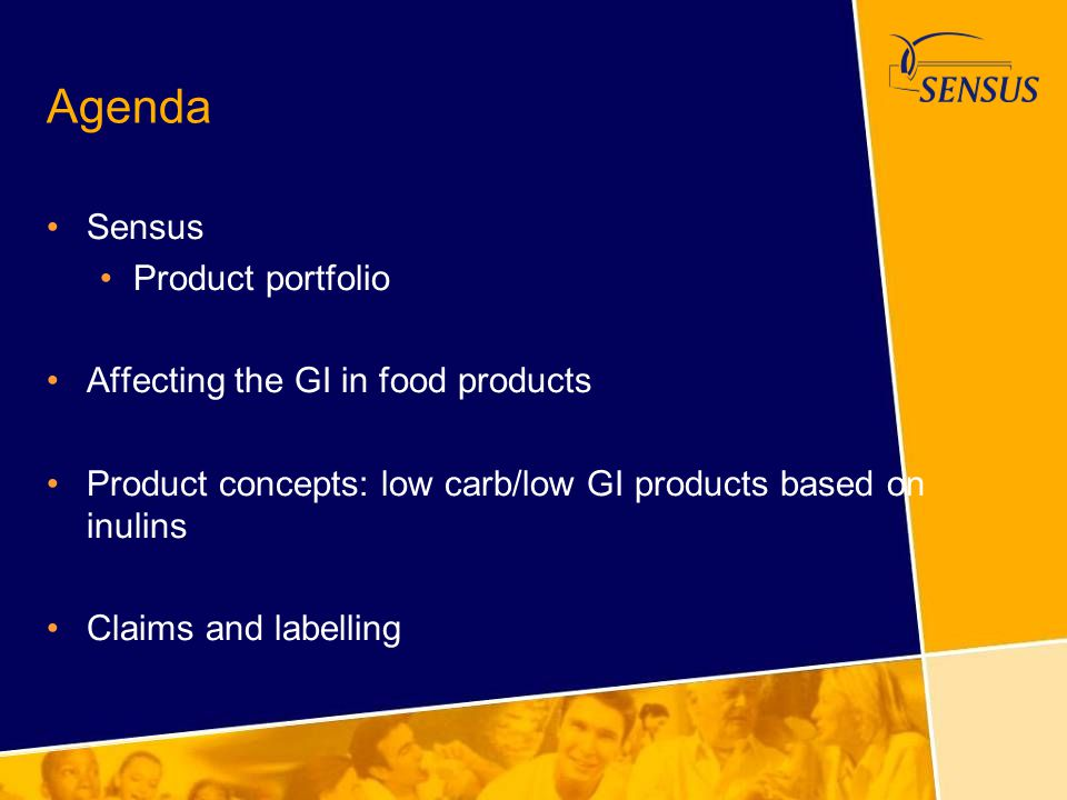 Agenda Sensus Product portfolio Affecting the GI in food products