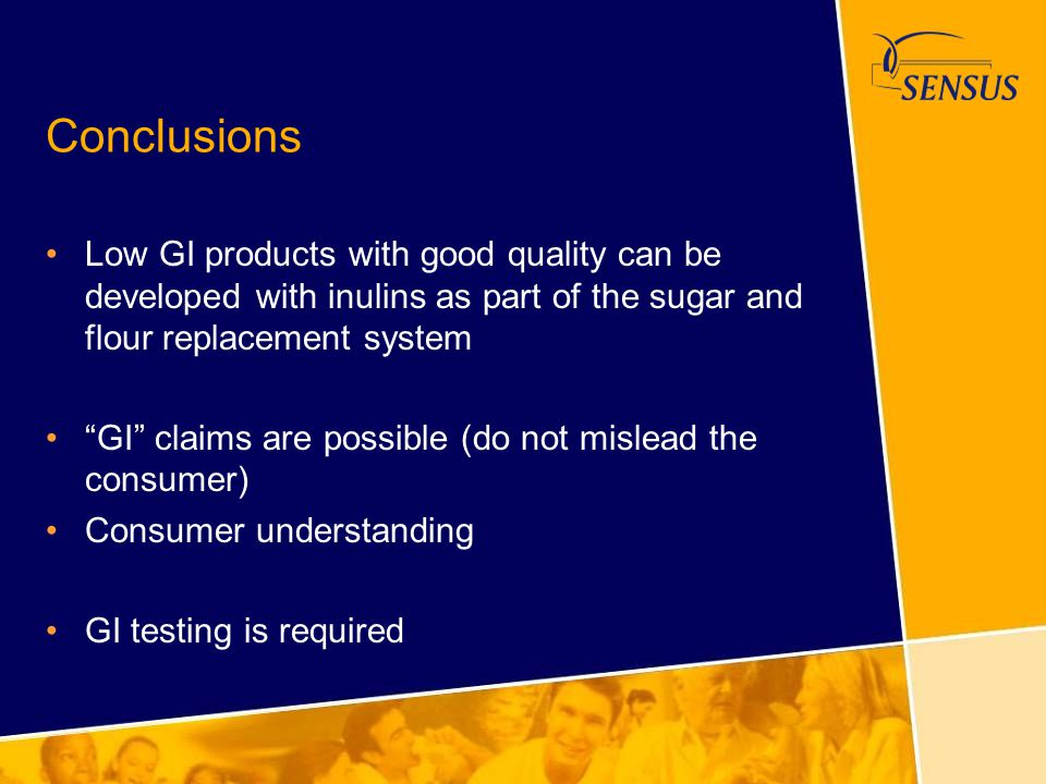 Conclusions Low GI products with good quality can be developed with inulins as part of the sugar and flour replacement system.