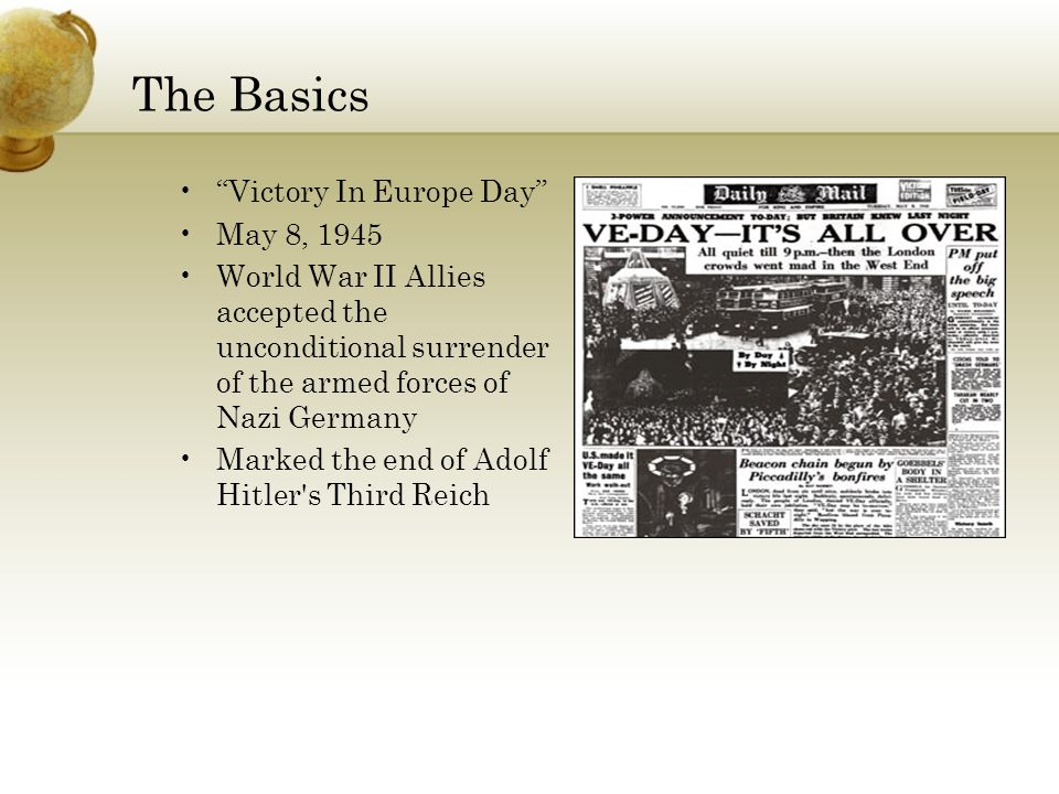 The Basics Victory In Europe Day May 8, 1945