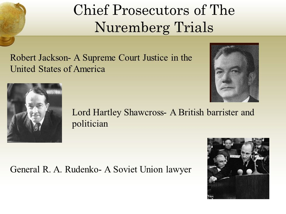 Chief Prosecutors of The Nuremberg Trials