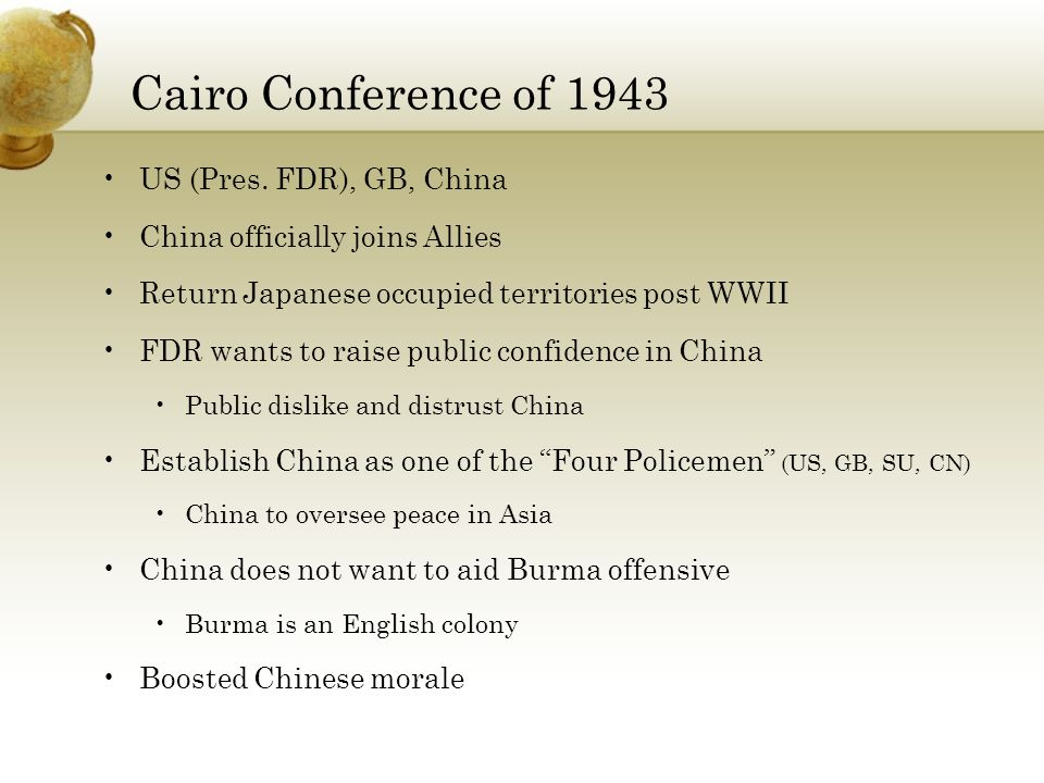 Cairo Conference of 1943 US (Pres. FDR), GB, China