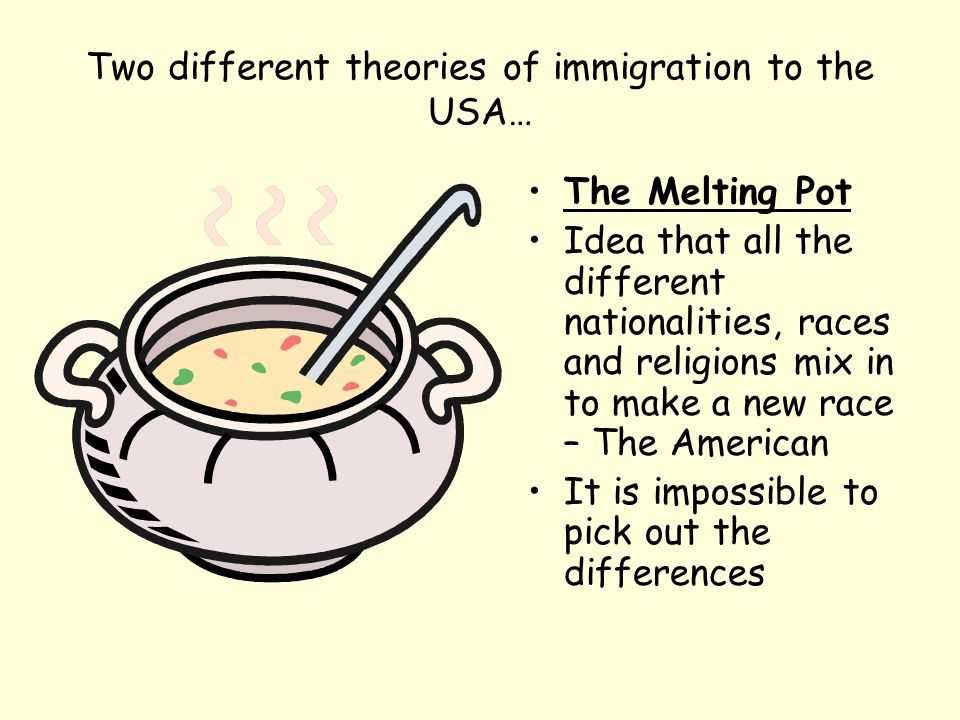 Two different theories of immigration to the USA…