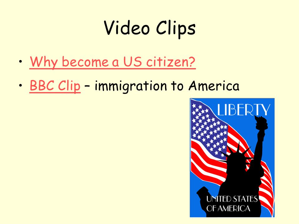 Video Clips Why become a US citizen BBC Clip – immigration to America