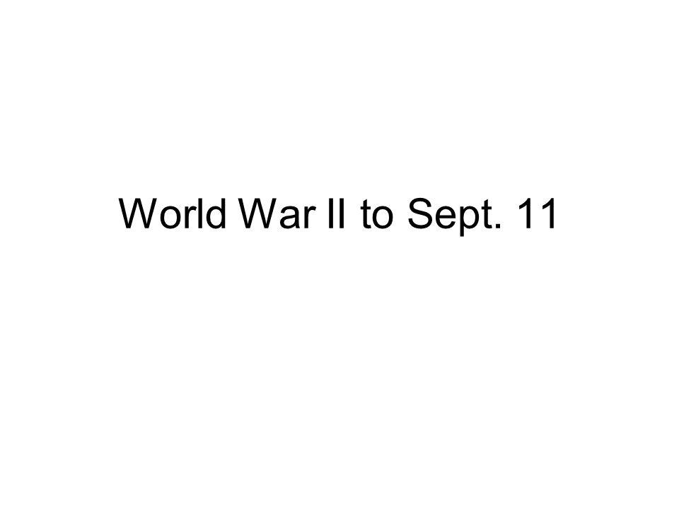 World War II to Sept. 11