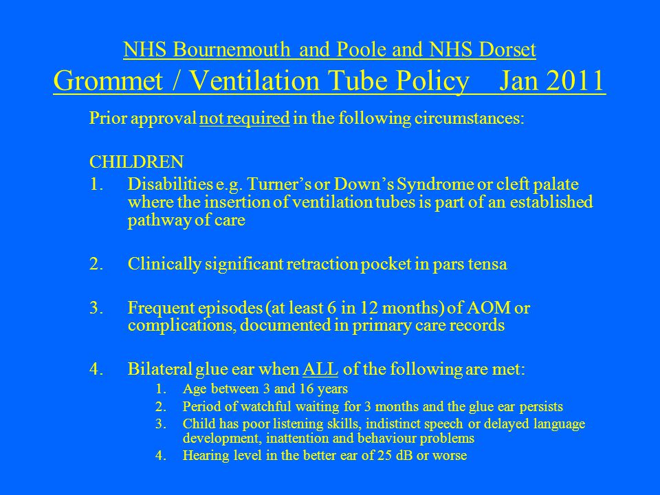 NHS Bournemouth and Poole and NHS Dorset Grommet / Ventilation Tube Policy Jan 2011