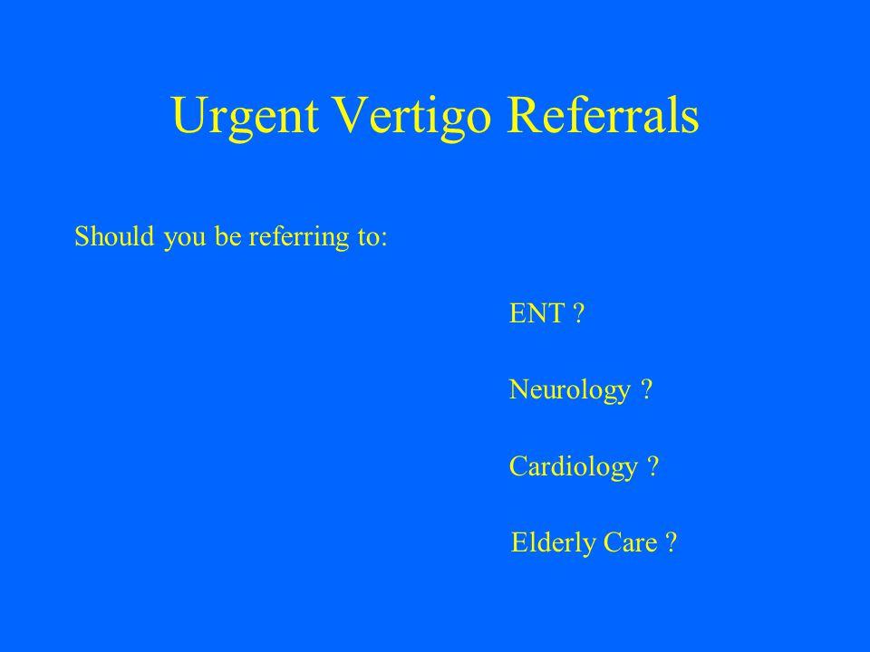 Urgent Vertigo Referrals