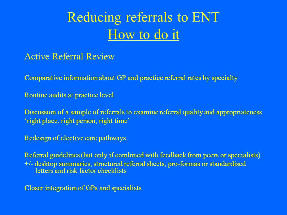Reducing referrals to ENT How to do it