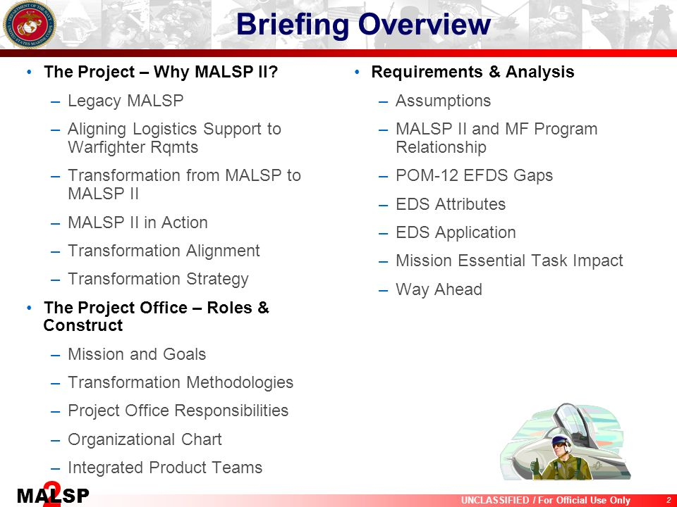 Briefing Overview The Project – Why MALSP II Legacy MALSP