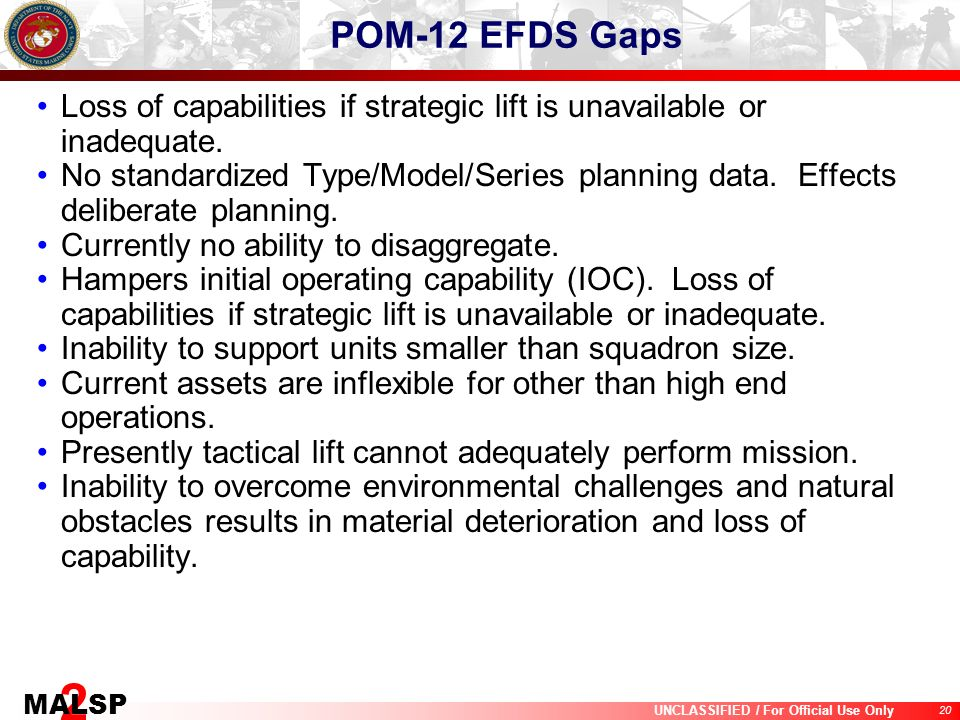 POM-12 EFDS Gaps Loss of capabilities if strategic lift is unavailable or inadequate.
